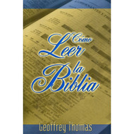 Cómo leer la Biblia | Reading the Bible por Geoffrey Thomas