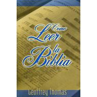 Cómo leer la Biblia | Reading the Bible por Geoffrey Thomas