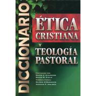 Diccionario de ética cristiana y teología pastoral | Dictionary of Christian Ethics and Pastoral Theology
