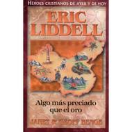 Eric Liddell: Algo Más Preciado Que El Oro | Eric Liddell: Something Greater than Gold por Janet & Geoff Benge