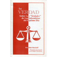 """La Verdad Sobre las """"Verdades"""" de los Adventistas del Séptimo Día por Dale Ratzaff"""