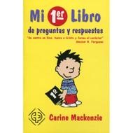 Mi 1er libro de preguntas y respuestas | My 1st Book of Questions and Answers por Carine Mackenzie