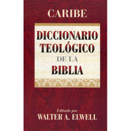Diccionario Teológico de la Biblia | Theological Dictionary of the Bible por Walter A. Elwell