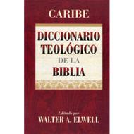 Diccionario Teológico de la Biblia | Theological Dictionary of the Bible por Walter A. Elwell