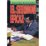 El sermón eficaz, Edición revisada | The Effective Sermon, Revised Ed. por James D. Crane