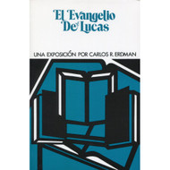 El evangelio de Lucas | The Gospel of Luke por Charles R. Erdman