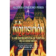 La Inquisición & los Instrumentos de Tortura en la Edad Media | The Inquisition and Instruments of Torture in the Middle Ages por Alcides Consejeiro Peres