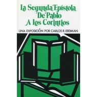 La segunda epístola de Pablo a los Corintios | The Second Epistle of Paul to the Corinthians por Carlos R. Erdman