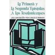La Primera & la Segunda Epístolas a los Tesalonicenses | The First & Second Epistles to the Thessalonians por Carlos R. Erdman