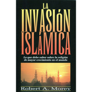 La Invasión Islámica | The Islamic Invasion por Robert A. Morey