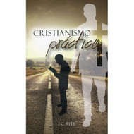 Cristianismo Práctico | Practical Religion por J.C. Ryle