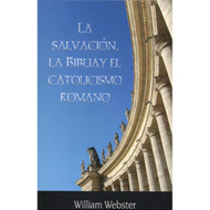 La Salvación, la Biblia y el Catolicismo Romano | Salvation, the Bible & Roman Catholicism