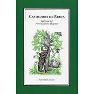 Casiodoro de Reina, patriarca del protestantismo hispano | Casiodoro de Reina, Patriarch of Hispanic Protestantism