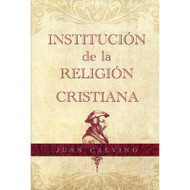 Institución de la Religión Cristiana / Institutes of the Christian Religion