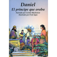 Daniel: El Príncipe que Oraba | Daniel: the Praying Prince