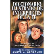 Diccionario Ilustrado de Intérpretes de la Fe: Veinte Siglos de Pensamiento Cristiano