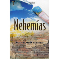 Nehemías: Modelo de Pasión & Fidelidad | A Passion for Faithfulness