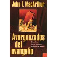 Avergonzados del Evangelio | Ashamed of the Gospel