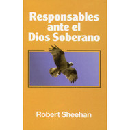 Responsables ante el Dios Soberano | Responsible Before a Sovereign God