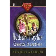 Hudson Taylor, comienza la aventura | Hudson Taylor, an Adventure Begins
