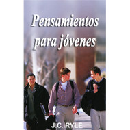Pensamientos para jóvenes | Thoughts for Young Men | J.C. Ryle