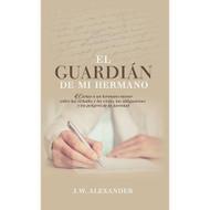El Guardián de Mi Hermano | My Brother's Keeper por J.W. Alexander