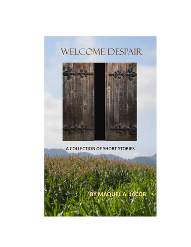 Welcome Despair: A Collection of Short Stories