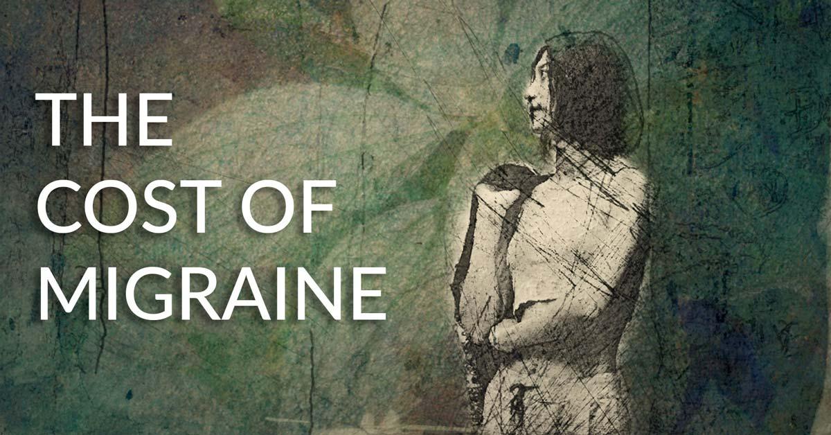 The Economic Burden and Cost of Migraine