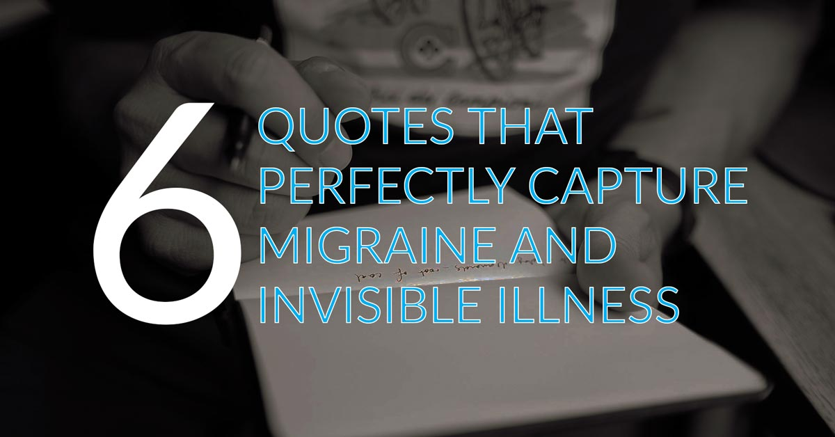 Writing Quotes that Capture Migraine and Invisible Illness