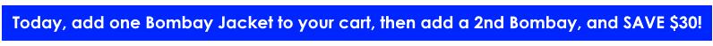 Bombay Jacket Sale - Buy two save $30