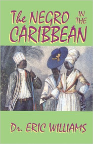 THE NEGRO IN THE CARIBBEAN, by Eric Williams