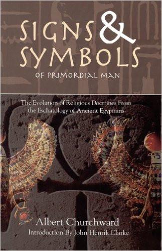 Signs Symbols Of Primordial Man By Albert Churchward Africa