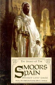 THE STORY OF THE MOORS AFTER SPAIN, by Stanley Lane-Poole