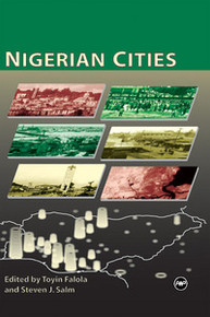 NIGERIAN CITIES,  Edited by Toyin Falola & Steve Salm, HARDCOVER