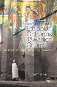 THE ETHIOPIAN ORTHODOX TAWAHIDO CHURCH, by Ephraim Isaac