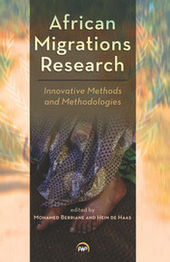 AFRICAN MIGRATIONS RESEARCH: Innovative Methods and Methodologies, Edited by Mohamed Berriane and Hein de Haas