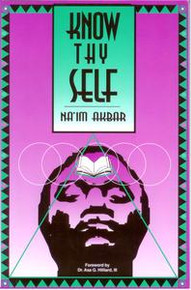 KNOW THYSELF, by Na'im Akbar, Forward by Dr. Asa G. Hilliard, III