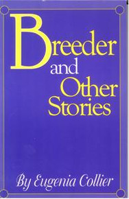 BREEDER AND OTHER STORIES, by Eugenia Collier