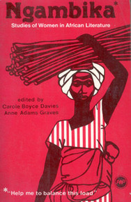 NGAMBIKA: Studies of Women in African Literature, Edited by Carole Boyce Davies & Anne Adams Graves