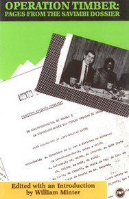 OPERATION TIMBER: Pages from the Savimbi Dossier, Edited with an Introduction by William Minter