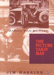 JAMES VAN DERZEE: The Picture Takin' Man, by Jim Haskins