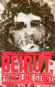 BEIRUT: Frontline Story by Selim Nassib with Caroline Tisdall