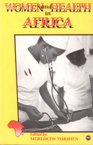WOMEN AND HEALTH IN AFRICA, Edited by Meredeth Turshen