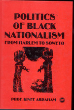 POLITICS OF BLACK NATIONALISM: From Harlem to Soweto, by Kinfe Abraham