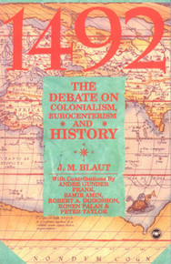 1492: The Debate on Colonialism, Eurocenterism, and History, by J. M. Blaut