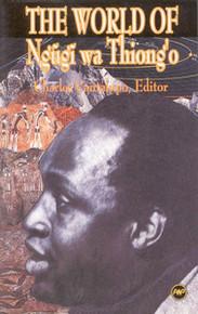THE WORLD OF NGUGI WA THIONG'O, Edited by Charles Cantalupo