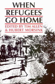 WHEN REFUGEES GO HOME, Edited by Tim Allen and Hubert Morsink