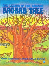 THE LEGEND OF THE AFRICAN BAO-BAB TREE, Written and Illustrated by  Bobbi Dooley Hunter
