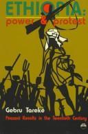 ETHIOPIA: POWER AND PROTEST: Peasant Revolts in the Twentieth Century, Gebru Tareke