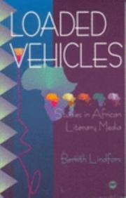LOADED VEHICLES: Studies in African Literary Media, Bernth Lindfors